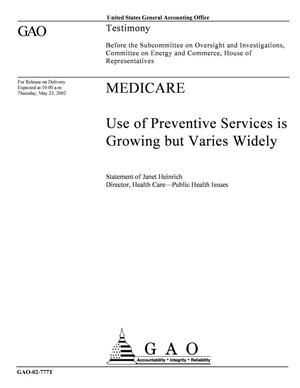 Primary view of object titled 'Medicare: Use of Preventive Services is Growing but Varies Widely'.