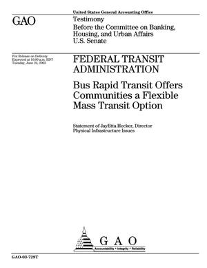 Primary view of object titled 'Federal Transit Administration: Bus Rapid Transit Offers Communities a Flexible Mass Transit Option'.