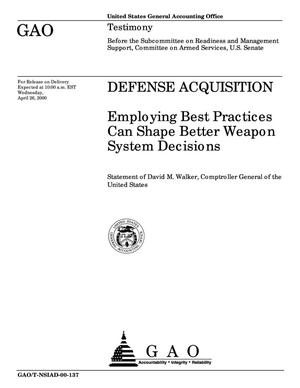Primary view of object titled 'Defense Acquisition: Employing Best Practices Can Shape Better Weapon System Decisions'.