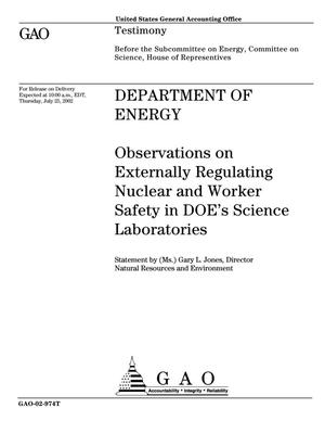 Primary view of object titled 'Department of Energy: Observations on Externally Regulating Nuclear and Worker Safety in DOE's Science Laboratories'.