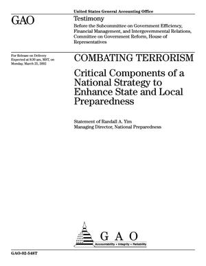 Primary view of object titled 'Combating Terrorism: Critical Components of a National Strategy to Enhance State and Local Preparedness'.