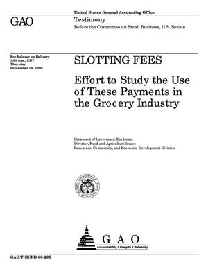 Primary view of object titled 'Slotting Fees: Effort to Study the Use of These Payments in the Grocery Industry'.