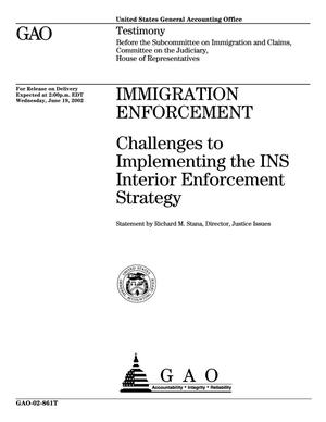 Primary view of object titled 'Immigration Enforcement: Challenges to Implementing the INS Interior Enforcement Strategy'.
