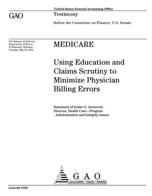 Primary view of object titled 'Medicare: Using Education and Claims Scrutiny to Minimize Physician Billing Errors'.