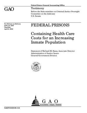Primary view of object titled 'Federal Prisons: Containing Health Care Costs for an Increasing Inmate Population'.