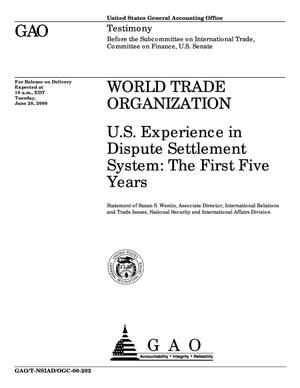 Primary view of object titled 'World Trade Organization: U.S. Experience in Dispute Settlement System: The First Five Years'.