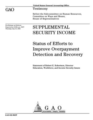 Primary view of object titled 'Supplemental Security Income: Status of Efforts to Improve Overpayment Detection and Recovery'.