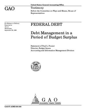 Primary view of object titled 'Federal Debt: Debt Management in a Period of Budget Surplus'.