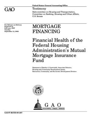 Primary view of object titled 'Mortgage Financing: Financial Health of the Federal Housing Administration's Mutual Mortgage Insurance Fund'.