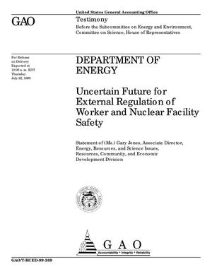 Primary view of object titled 'Department of Energy: Uncertain Future for External Regulation of Worker and Nuclear Facility Safety'.