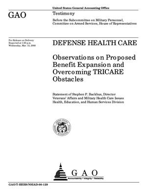 Primary view of object titled 'Defense Health Care: Observations on Proposed Benefit Expansion and Overcoming TRICARE Obstacles'.