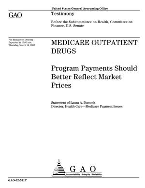Primary view of object titled 'Medicare Outpatient Drugs: Program Payments Should Better Reflect Market Prices'.