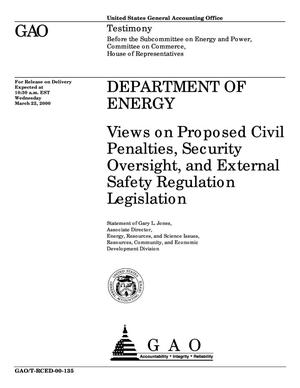 Primary view of object titled 'Department of Energy: Views on Proposed Civil Penalties, Security Oversight, and External Safety Regulation Legislation'.