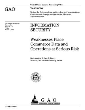 Primary view of object titled 'Information Security: Weaknesses Place Commerce Data and Operations at Serious Risk'.