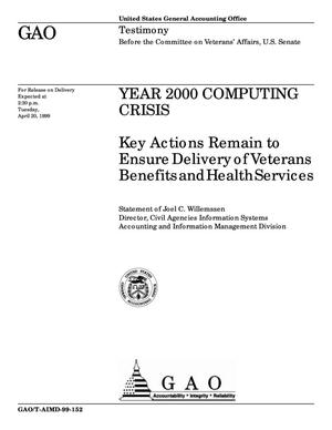 Primary view of object titled 'Year 2000 Computing Crisis: Key Actions Remain to Ensure Delivery of Veterans Benefits and Health Services'.