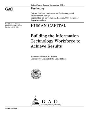 Primary view of object titled 'Human Capital: Building the Information Technology Workforce to Achieve Results'.