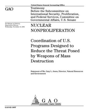 Primary view of object titled 'Nuclear Nonproliferation: Coordination of U.S. Programs Designed to Reduce the Threat Posed by Weapons of Mass Destruction'.