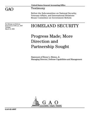 Primary view of object titled 'Homeland Security: Progress Made; More Direction and Partnership Sought'.