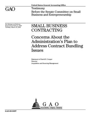 Primary view of object titled 'Small Business Contracting: Concerns About the Administration's Plan to Address Contract Bundling Issues'.
