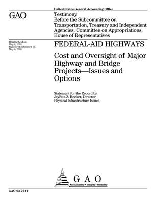 Primary view of object titled 'Federal-Aid Highways: Cost and Oversight of Major Highway and Bridge Projects--Issues and Options'.