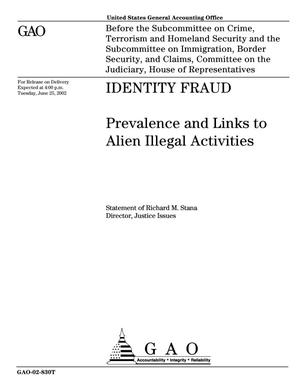 Primary view of object titled 'Identity Fraud: Prevalence and Links to Alien Illegal Activities'.