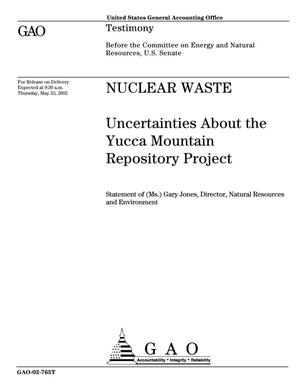 Primary view of object titled 'Nuclear Waste: Uncertainties About the Yucca Mountain Repository Project'.