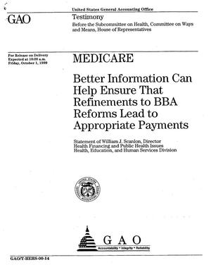 Primary view of object titled 'Medicare: Better Information Can Help Ensure That Refinements to BBA Reforms Lead to Appropriate Payments'.