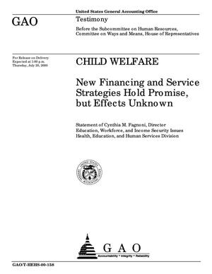 Primary view of object titled 'Child Welfare: New Financing and Service Strategies Hold Promise, but Effects Unknown'.