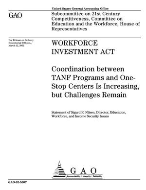 Primary view of object titled 'Workforce Investment Act: Coordination Between TANF Programs and One-Stop Centers Is Increasing, but Challenges Remain'.