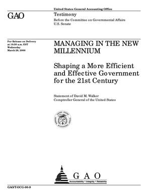 Primary view of object titled 'Managing in the New Millennium: Shaping a More Efficient and Effective Government for the 21st Century'.