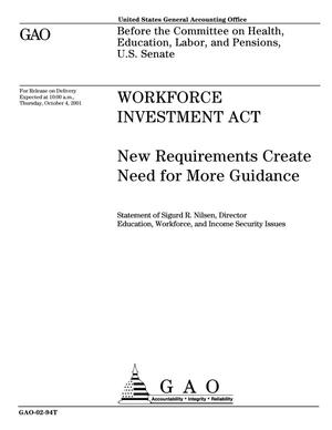 Primary view of object titled 'Workforce Investment Act: New Requirements Create Need for More Guidance'.
