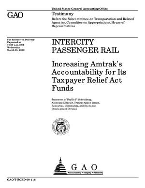 Primary view of object titled 'Intercity Passenger Rail: Increasing Amtrak's Accountability for Its Taxpayer Relief Act Funds'.