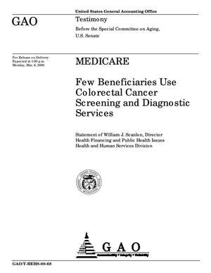 Primary view of object titled 'Medicare: Few Beneficiaries Use Colorectal Cancer Screening and Diagnostic Services'.