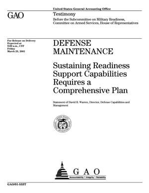 Primary view of object titled 'Defense Maintenance: Sustaining Readiness Support Capabilities Requires a Comprehensive Plan'.