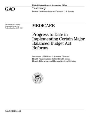 Primary view of object titled 'Medicare: Progress to Date in Implementing Certain Major Balanced Budget Act Reforms'.