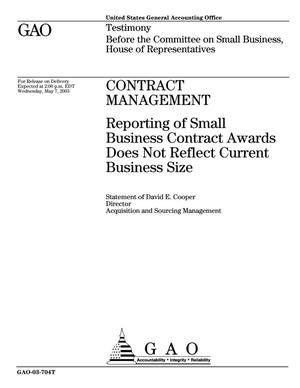 Primary view of object titled 'Contract Management: Reporting of Small Business Contract Awards Does Not Reflect Current Business Size'.