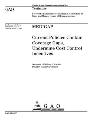 Primary view of object titled 'Medigap: Current Polices Contain Coverage Gaps, Undermine Cost Control Incentives'.