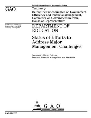 Primary view of object titled 'Department of Education: Status of Efforts to Address Major Management Challenges'.