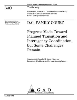 Primary view of object titled 'D.C. Family Court: Progress Made Toward Planned Transition and Interagency Coordination, but Some Challenges Remain'.