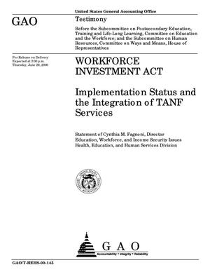 Primary view of object titled 'Workforce Investment Act: Implementation Status and the Integration of TANF Services'.