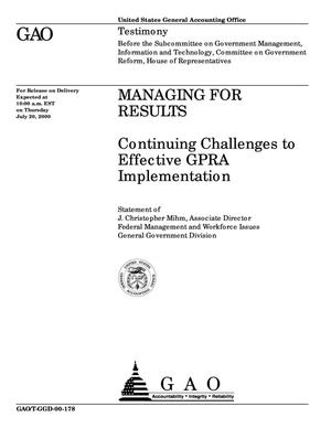 Primary view of object titled 'Managing for Results: Continuing Challenges to Effective GPRA Implementation'.