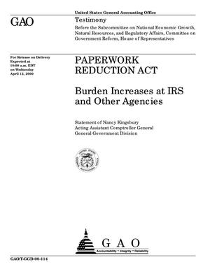 Primary view of object titled 'Paperwork Reduction Act: Burden Increases at IRS and Other Agencies'.