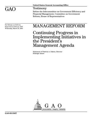 Primary view of object titled 'Management Reform: Continuing Progress in Implementing Initiatives in the President's Management Agenda'.