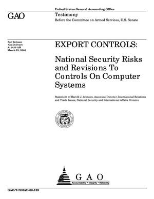 Primary view of object titled 'Export Controls: National Security Risks and Revisions to Controls on Computer Systems'.
