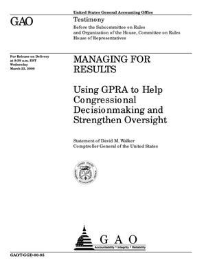 Primary view of object titled 'Managing for Results: Using GPRA to Help Congressional Decisionmaking and Strengthen Oversight'.
