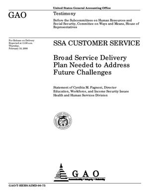 Primary view of object titled 'SSA Customer Service: Broad Service Delivery Plan Needed to Address Future Challenges'.
