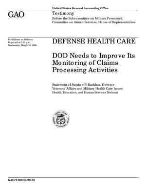 Primary view of object titled 'Defense Health Care: DOD Needs to Improve Its Monitoring of Claims Processing Activities'.
