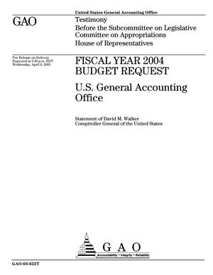 Primary view of object titled 'Fiscal Year 2004 Budget Request: U.S. General Accounting Office'.