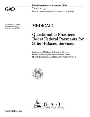 Primary view of object titled 'Medicaid: Questionable Practices Boost Federal Payments for School-Based Services'.