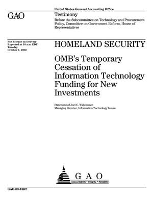 Primary view of object titled 'Homeland Security: OMB's Temporary Cessation of Information Technology Funding for New Investments'.